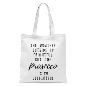 Prosecco Is So Delightful Tote Bag - White
