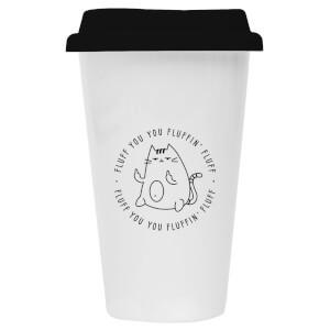 Fluff You You Fluffin' Fluff Ceramic Travel Mug