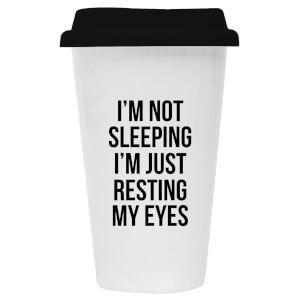 I'm Not Sleeping I'm Just Resting My Eyes Ceramic Travel Mug