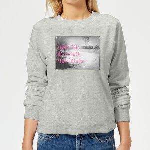 Be My Pretty Pina Colada Women's Sweatshirt - Grey