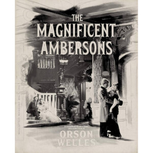 The Magnificent Ambersons (1942) - The Criterion Collection