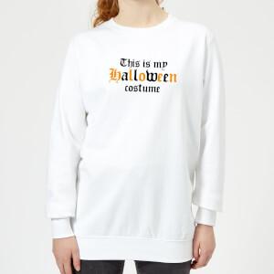 The Is My Halloween Costume Women's Sweatshirt - White