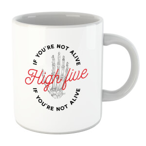 High Five If You're Not Alive Mug