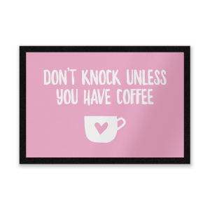 Don't Knock Unless You Have Coffee Entrance Mat