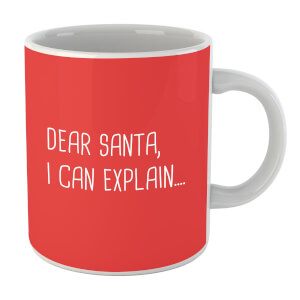 Dear Santa, I Can Explain... Mug