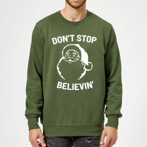 Don't Stop Believin' Christmas Sweatshirt - Forest Green
