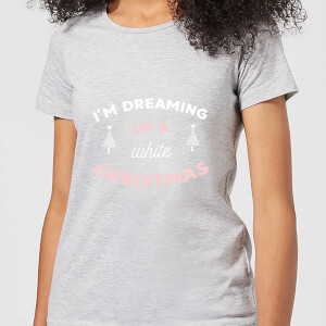 I'm Dreaming Of A White Christmas Women's Christmas T-Shirt - Grey