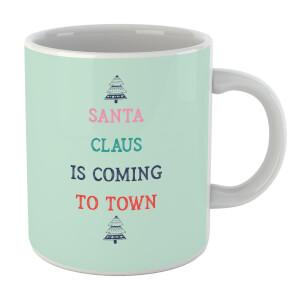 Santa Claus Is Coming To Town Mug