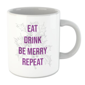 Eat Drink Be Merry Repeat Mug