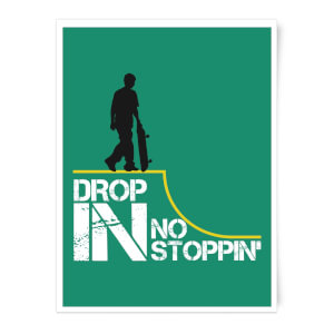 Drop In No Stoppin Art Print