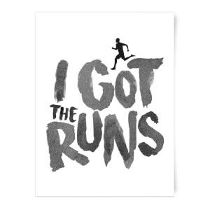 I Got The Runs Art Print