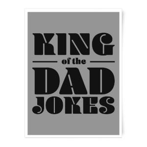 King Of The Dad Jokes Art Print