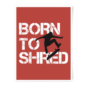 Born To Shred Art Print