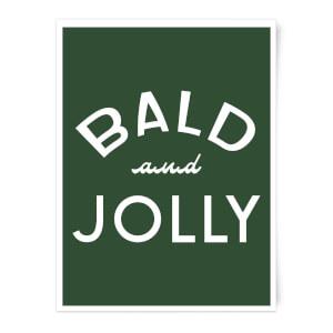Bald and Jolly Art Print