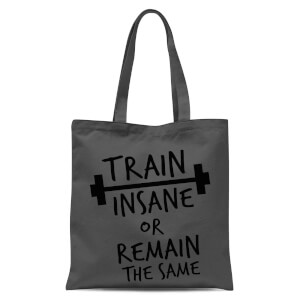 Train Insane or Remain The Same Tote Bag - Grey