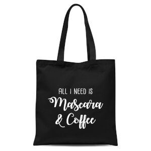 All I Need Is Mascara and Coffee Tote Bag - Black