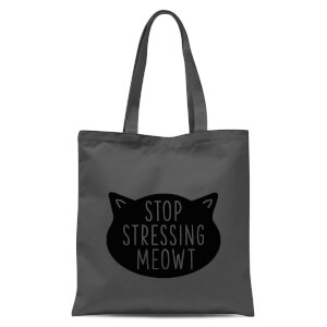 Stop Stressing Meowt Tote Bag - Grey