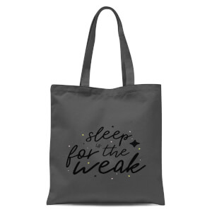 Sleep Is for The Weak Tote Bag - Grey