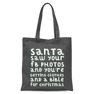 Santa Saw Your FB Photos Tote Bag - Grey