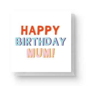 Happy Birthday Mum Square Greetings Card (14.8cm x 14.8cm)