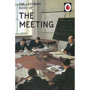 How it Works: The Meeting - Ladybirds for Grown-Ups (Hardback)