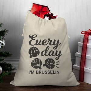 Every Day I'm Brusselin' Christmas Santa Sack