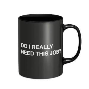 Do I Really Need This Job? Mug - Black