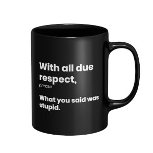 With All Due Respect Mug - Black