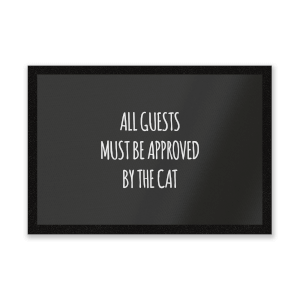 All Guests Must Be Approved By The Cat Entrance Mat
