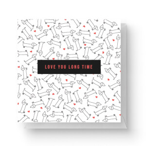 Love You Long Time Square Greetings Card (14.8cm x 14.8cm)