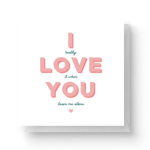 I Love You Square Greetings Card (14.8cm x 14.8cm)