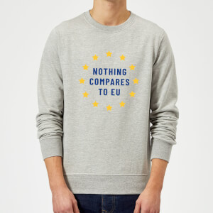 Nothing Compares To EU Sweatshirt - Grey