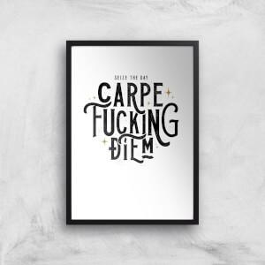 Carpe F*cking Diem Art Print