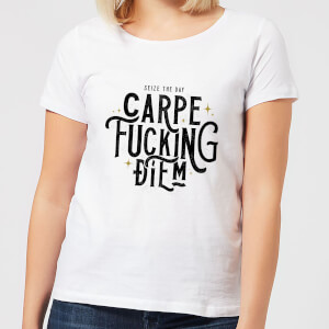 Carpe F*cking Diem Women's T-Shirt - White
