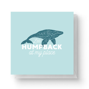 Lets Humpback At My Place Square Greetings Card (14.8cm x 14.8cm)