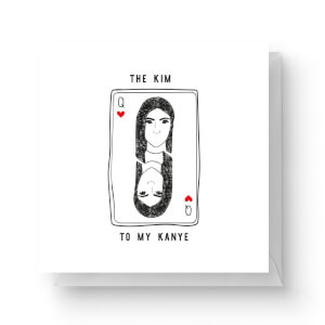 The Kim To My Kanye Square Greetings Card (14.8cm x 14.8cm)