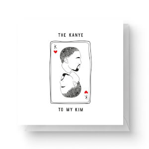 The Kanye To My Kim Square Greetings Card (14.8cm x 14.8cm)