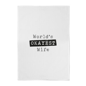 World's Okayest Wife Cotton Tea Towel