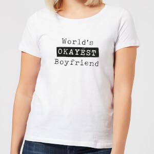 World's Okayest Boyfriend Women's T-Shirt - White