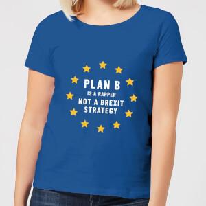Plan B Is A Rapper Women's T-Shirt - Royal Blue