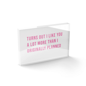 Turns Out I Like You A Lot More Than I Originally Planned Glass Block - 80mm x 60mm
