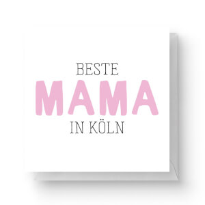 Beste Mama In Köln Square Greetings Card (14.8cm x 14.8cm)