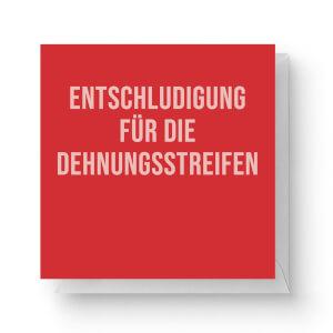 Entschludigung Für Die Dehnungsstreifen Square Greetings Card (14.8cm x 14.8cm)