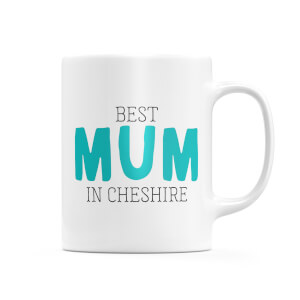 Best Mum In Cheshire Mug