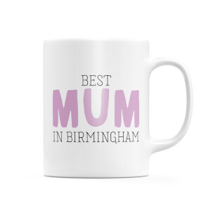 Best Mum In Birmingham Mug