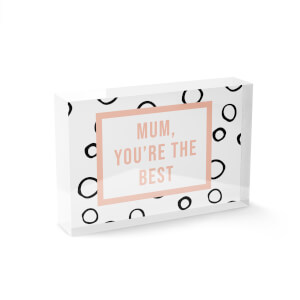 Mum, You're The Best Glass Block - 80mm x 60mm
