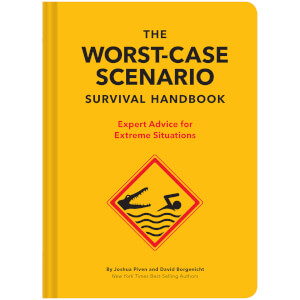 The NEW Worst-Case Scenario Survival Handbook: Expert Advice for Extreme Situations (Hardback)
