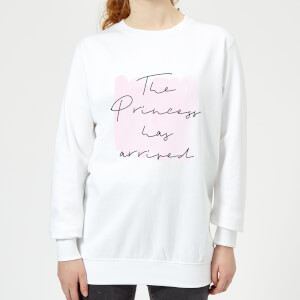 The Princess Has Arrived Women's Sweatshirt - White