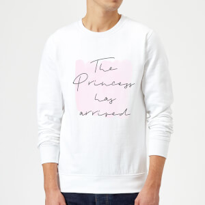 The Princess Has Arrived Sweatshirt - White