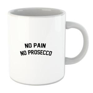 No Pain No Prosecco Mug